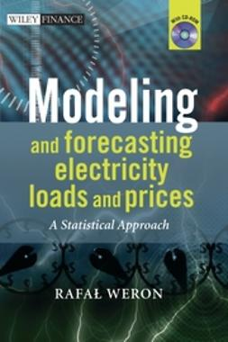 Weron, Rafal - Modeling and Forecasting Electricity Loads and Prices: A Statistical Approach, e-bok