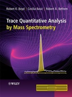 Basic, Cecilia - Trace Quantitative Analysis by Mass Spectrometry, ebook