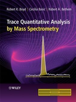 Basic, Cecilia - Trace Quantitative Analysis by Mass Spectrometry, e-kirja