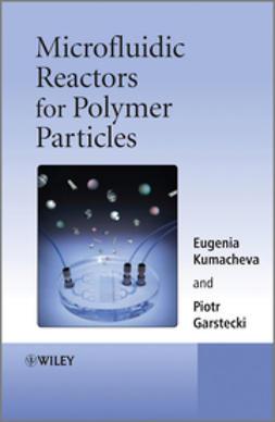 Kumacheva, Eugenia - Microfluidic Reactors for Polymer Particles, ebook