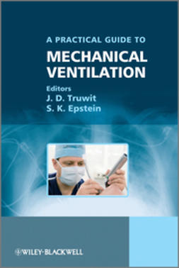 Epstein, S. K. - Practical Guide to Mechanical Ventilation, ebook