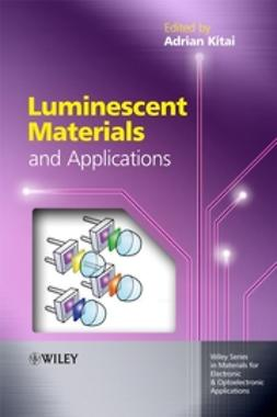 Kitai, Adrian - Luminescent Materials and Applications, ebook