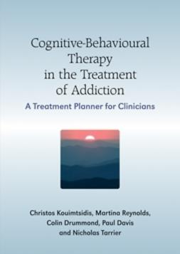 Davis, Paul - Cognitive-Behavioural Therapy in the Treatment of Addiction: A Treatment Planner for Clinicians, ebook