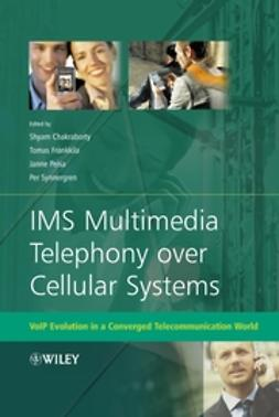 Chakraborty, Shyam - IMS Multimedia Telephony over Cellular Systems: VoIP Evolution in a Converged Telecommunication World, e-bok