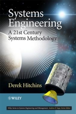 Hitchins, Derek K. - Systems Engineering: A 21st Century Systems Methodology, e-kirja