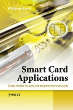 Rankl, Wolfgang - Smart Card Applications: Design models for using and programming smart cards, ebook