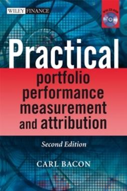 Bacon, Carl R. - Practical Portfolio Performance Measurement and Attribution, ebook