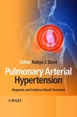 Barst, Robyn - Pulmonary Arterial Hypertension: Diagnosis and Evidence-Based Treatment, e-kirja