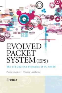 Lescuyer, Pierre - Evolved Packet System (EPS): The LTE and SAE Evolution of 3G UMTS, ebook