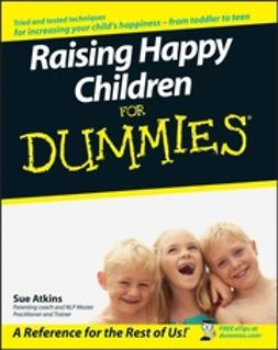 Atkins, Sue - Raising Happy Children For Dummies, e-kirja