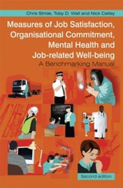 Catley, Nick - Measures of Job Satisfaction, Organisational Commitment, Mental Health and Job related Well-being: A Benchmarking Manual, ebook