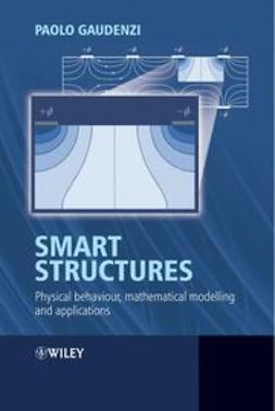 Gaudenzi, Paolo - Smart Structures: Physical Behaviour, Mathematical Modelling and Applications, ebook