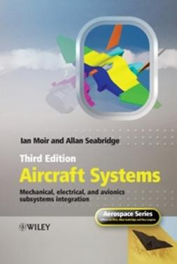 Moir, Ian - Aircraft Systems: Mechanical, Electrical and Avionics Subsystems Integration, ebook