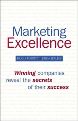 Burkitt, Hugh - Marketing Excellence: Winning Companies Reveal the Secrets of Their Success, ebook