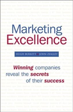 Burkitt, Hugh - Marketing Excellence: Winning Companies Reveal the Secrets of Their Success, e-kirja