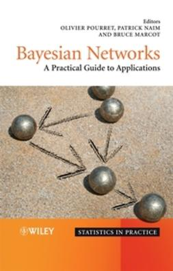 Marcot, Bruce - Bayesian Networks: A Practical Guide to Applications, e-kirja