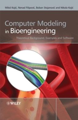 Filipović, Nenad - Computer Modeling in Bioengineering: Theoretical Background, Examples and Software, e-kirja