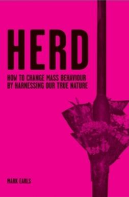 Earls, Mark - Herd: How to Change Mass Behaviour by Harnessing Our True Nature, ebook