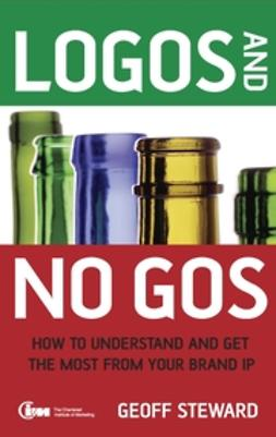 Steward, Geoff - Logos and No Gos: How to Understand and Get the Most from Your Brand IP, ebook