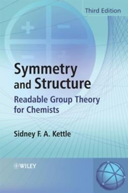 Kettle, Sidney F. A. - Symmetry and Structure: Readable Group Theory for Chemists, ebook