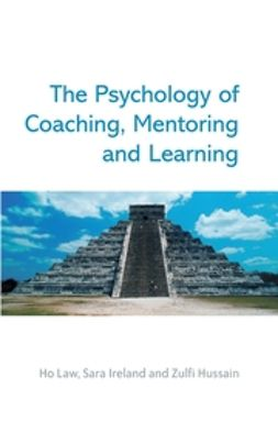 Hussain, Zulfi - The Psychology of Coaching, Mentoring and Learning, ebook