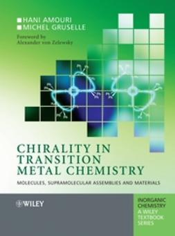 Amouri, Hani - Chirality in Transition Metal Chemistry: Molecules, Supramolecular Assemblies and Materials, ebook