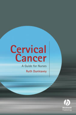 Dunleavey, Ruth - Cervical Cancer: A Guide for Nurses, ebook