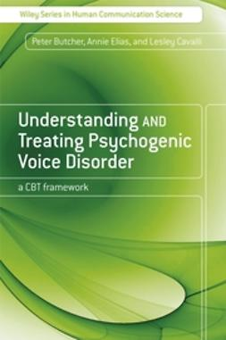 Butcher, Peter - Understanding and Treating Psychogenic Voice Disorder: A CBT Framework, ebook