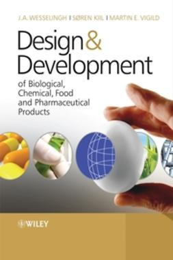 Wesselingh, Johannes A. - Design & Development of Biological, Chemical, Food and Pharmaceutical Products, e-kirja