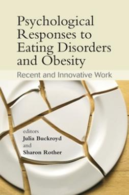 Buckroyd, Julia - Psychological Responses to Eating Disorders and Obesity: Recent and Innovative Work, ebook