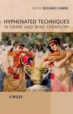 Flamini, Riccardo - Hyphenated Techniques in Grape and Wine Chemistry, ebook