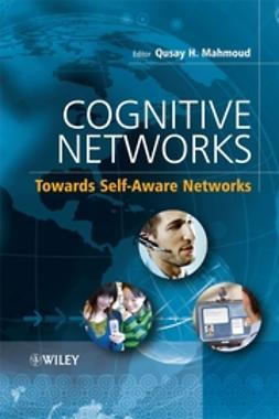 Mahmoud, Qusay - Cognitive Networks: Towards Self-Aware Networks, ebook