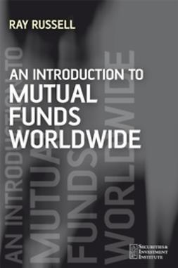 Russell, Ray - An Introduction to Mutual Funds Worldwide, e-kirja