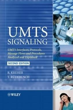 Kreher, Ralf - UMTS Signaling: UMTS Interfaces, Protocols, Message Flows and Procedures Analyzed and Explained, ebook