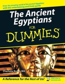 Booth, Charlotte - The Ancient Egyptians For Dummies, ebook