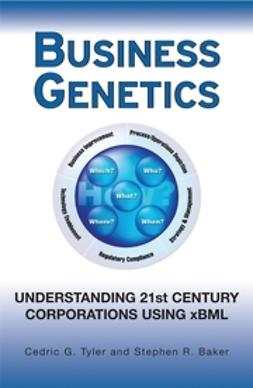 Baker, Stephen R. - Business Genetics: Understanding 21st Century Corporations using xBML, ebook