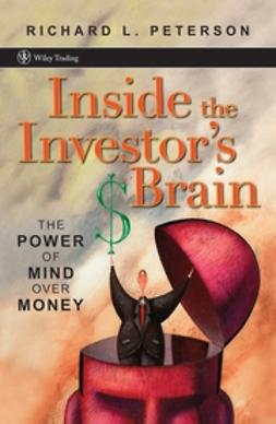 Peterson, Richard L. - Inside the Investor's Brain: The Power of Mind Over Money, ebook