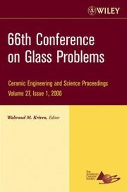 Kriven, Waltraud M. - 66th Conference on Glass Problems: Ceramic Engineering and Science Proceedings, ebook