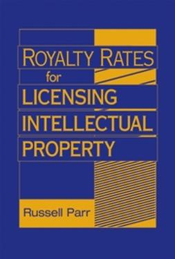 Parr, Russell - Royalty Rates for Licensing Intellectual Property, ebook