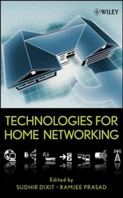 Dixit, Sudhir - Technologies for Home Networking, ebook