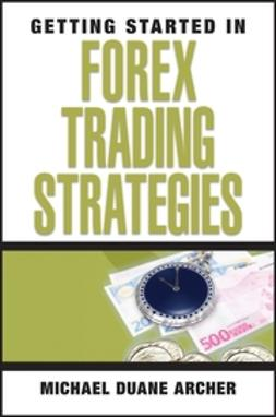 Archer, Michael Duane - Getting Started in Forex Trading Strategies, ebook