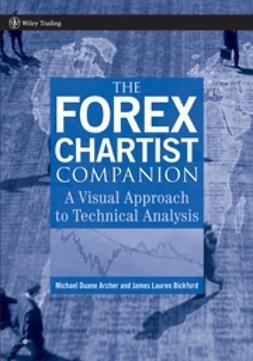 Archer, Michael Duane - The Forex Chartist Companion: A Visual Approach to Technical Analysis, e-kirja