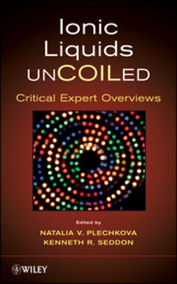 Seddon, Kenneth R. - Ionic Liquids UnCOILed: Critical Expert Overviews, ebook