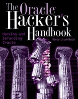 Litchfield, David - The Oracle Hacker's Handbook: Hacking and Defending Oracle, ebook