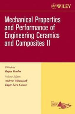 Wereszczak, Andrew - Mechanical Properties and Performance of Engineering Ceramics II, Ceramic Engineering and Science Proceedings, Cocoa Beach, ebook
