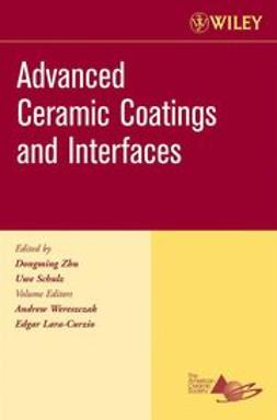 Wereszczak, Andrew - Advanced Ceramic Coatings and Interfaces, Ceramic Engineering and Science Proceedings, Cocoa Beach, ebook