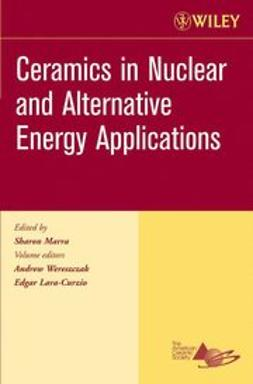 Wereszczak, Andrew - Ceramics in Nuclear and Alternative Energy Applications, Ceramic Engineering and Science Proceedings, Cocoa Beach, ebook