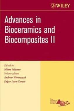 Wereszczak, Andrew - Advances in Bioceramics and Biocomposites II, Ceramic Engineering and Science Proceedings, ebook