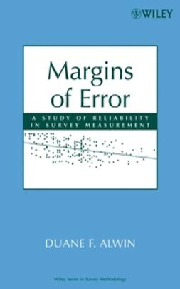 Alwin, Duane F. - Margins of Error: A Study of Reliability in Survey Measurement, ebook