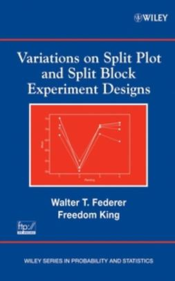 Federer, Walter T. - Variations on Split Plot and Split Block Experiment Designs, ebook